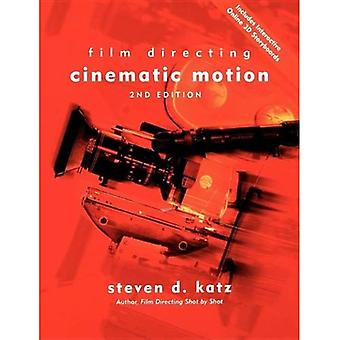 Film Directing: Cinematic Motion: A Workshop for Staging Scenes