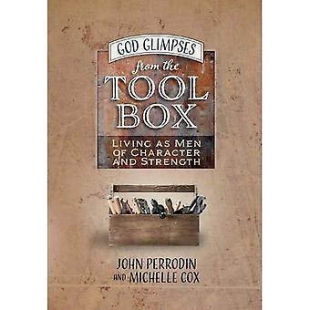 Dieu un aperçu de la boîte à outils: hommes de caractère et la force de construction