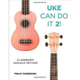 Uke kan göra det 2!: klassrummet Ukulele metod