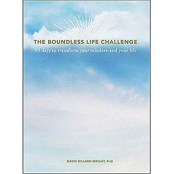 The Boundless Life Challenge: 90 Days to Transform Your Mindset--And Your Life!