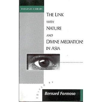 The Link with Nature and Divine Mediations in Asia (Diogenes library)