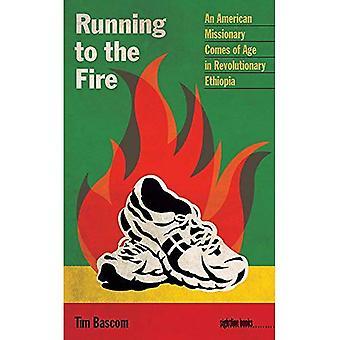 Kör på elden: en amerikansk missionär kommer av ålder i revolutionerande Etiopien (Sightline böcker: Iowa...