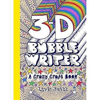 3-D Bubble Writer: A Crazy Craft Book (Crazy Craft Books)