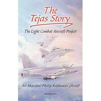 The Tejas Story: The Light Combat Aircraft Project, India