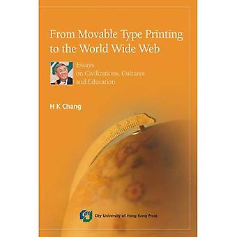 From Movable Type Printing to the World Wide Web: Essays on Civilizations, Cultures and Education