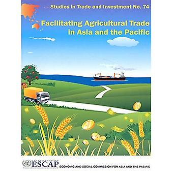 Facilitating Agricultural Trade in Asia and the Pacific (Studies in Trade and Investment)