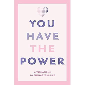 You Have the Power: Affirmations to change your� life