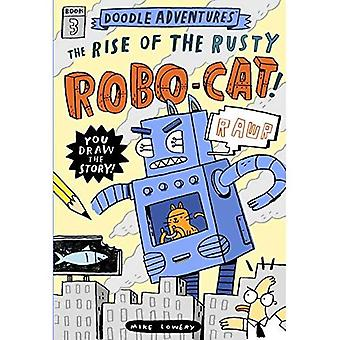 Doodle Adventures: The Rise� of the Rusty Robo-Cat!
