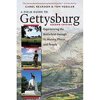 A Field Guide to Gettysburg, Second Edition: Experiencing the Battlefield� Through Its History, Places, and People