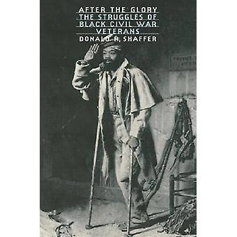 Etter ære kampen av svart krigsveteraner av Shaffer & Donald Robert