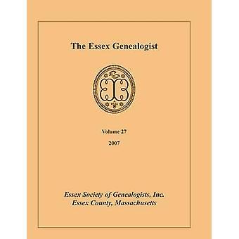 The Essex Genealogist Volume 27 2007 by Essex Society of Genealogist & Inc