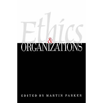 Ethics  Organizations by Parker & Martin