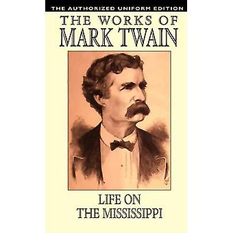 Life on the Mississippi The Authorized Uniform Edition by Twain & Mark