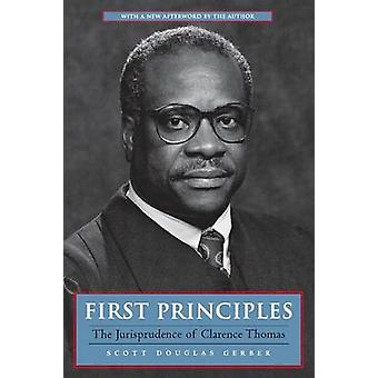 First Principles The Jurisprudence of Clarence Thomas by Gerber & Scott Douglas