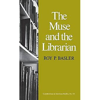 The Muse and the Librarian by Basler & Roy P.