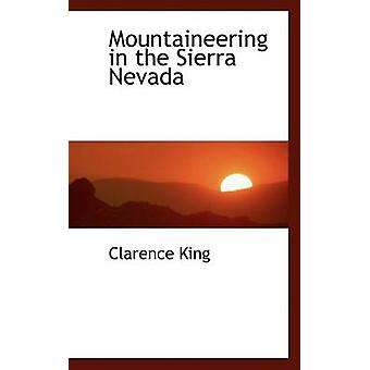 Mountaineering in the Sierra Nevada by King & Clarence