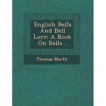 English Bells And Bell Lore A Book On Bells... by North & Thomas