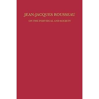 JeanJacques Rousseau On the Individual and Society by Perkins & Merle L.