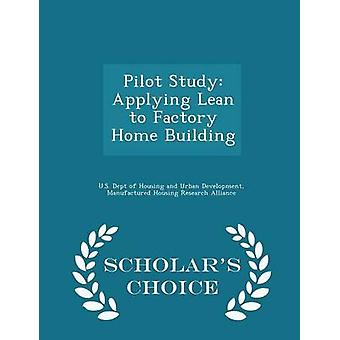 Toepassing van Lean naar huis fabrieksgebouw geleerden keuze editie door US Dept van huisvesting en stedelijke ontwikkel pilot-studie