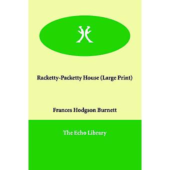 RackettyPacketty hus af Burnett & Frances Hodgson