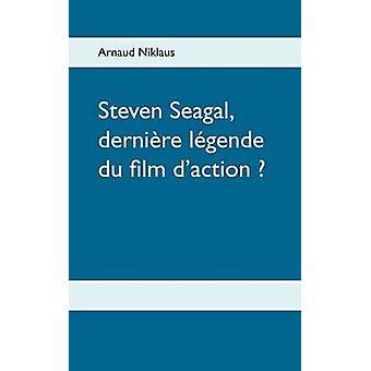 Steven Seagal dernire lgende du film daction di Niklaus & Arnaud