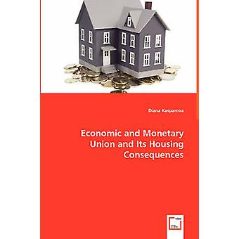 Unión económica y monetaria y sus consecuencias de vivienda por Kasparova y Diana