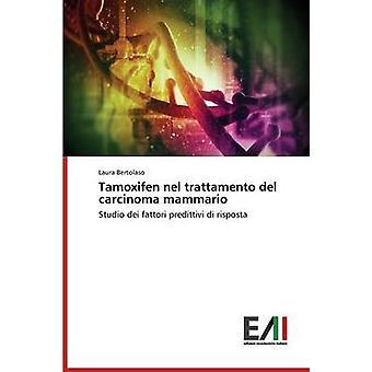 Tamoxifen Nel Trattamento del Carcinoma Mammario by Bertolaso Laura