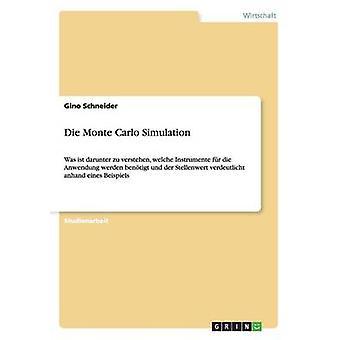 Die Monte Carlo Simulation by Schneider & Gino