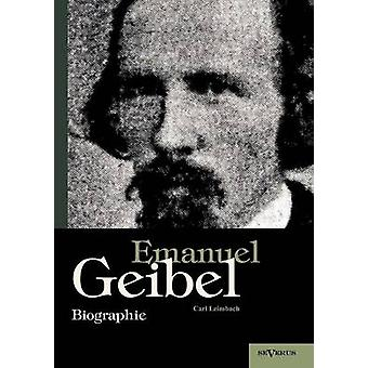 Emanuel Geibel. Biographie by Leimbach & Carl