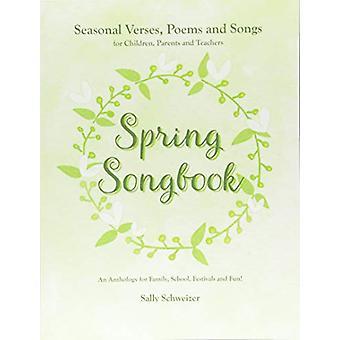 Spring Songbook - Seasonal Verses - Poems and Songs for Children - Par