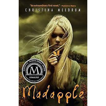 Madapple by Christina Meldrum - 9780375851773 Book