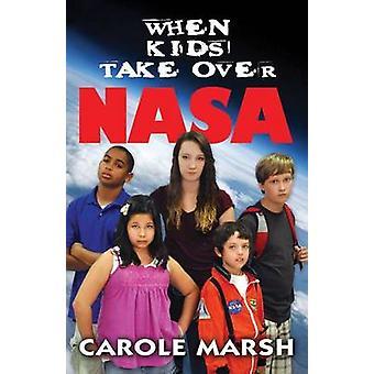 When Kids Take Over NASA by Carole Marsh - 9780635099730 Book