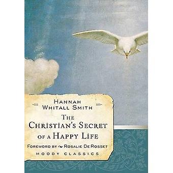 The Christian's Secret of a Happy Life by Hannah Whitall Smith - Rosa