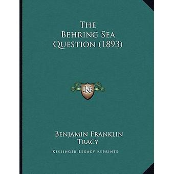 The Behring Sea Question (1893) by Benjamin Franklin Tracy - 97811669