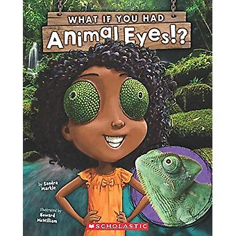 What If You Had Animal Eyes? by Sandra Markle - 9781338206456 Book