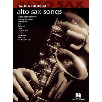 The Big Book of Alto Sax Songs by Hal Leonard Publishing Corporation