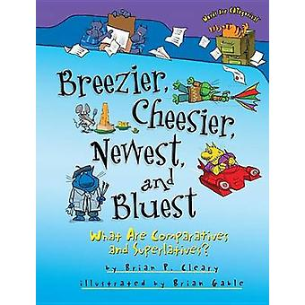 Breezier - Cheesier - Newest - and Bluest - What Are Comparatives and