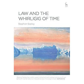 Law and the Whirligig of Time by Stephen Sedley - 9781509917099 Book