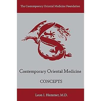 Concepts - Contemporary Oriental Medicine by Concepts - Contemporary Or