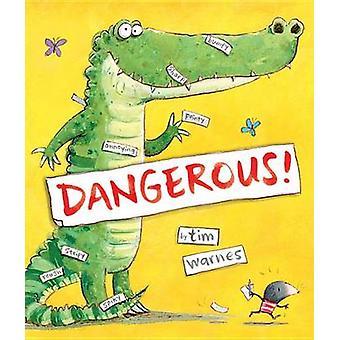 Dangerous! by Tim Warnes - Tim Warnes - 9781589251526 Book