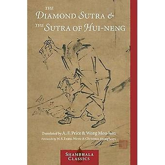 The Diamond Sutra and the Sutra of Hui-Neng by A.F. Price - Wong Mou-