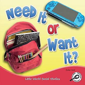 Need It or Want It? by Colleen Hord - 9781617419959 Book