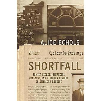 Shortfall - Family Secrets - Financial Collapse - and a Hidden History