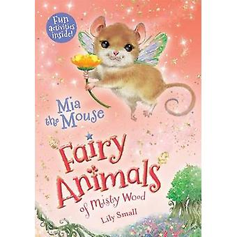MIA the Mouse by Lily Small - 9781627791441 Book