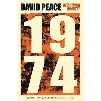Red Riding Nineteen Seventy Four by David Peace - 9781781259894 Book