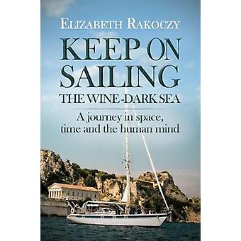 Keep On Sailing the Wine - Dark Sea - A Journey in Space - Time and th