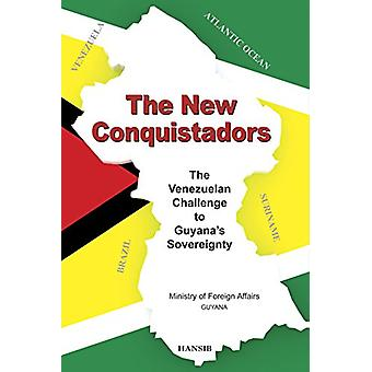 The New Conquistadors - the Venezuelan Challenge to Guyana's Sovereign