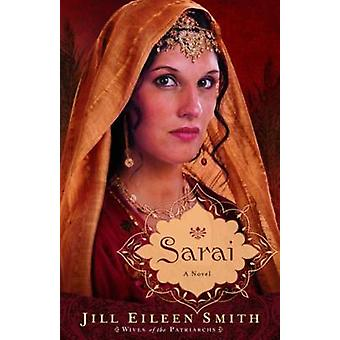 Sarai  A Novel by Jill Eileen Smith