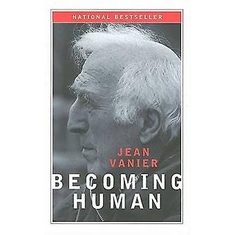 Becoming Human by Jean Vanier - 9780809145874 Book