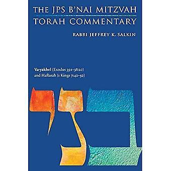 Va-yakhel (Exodus 35:1-38:20) and Haftarah (1a� Kings 7:40-50): The JPS B'nai Mitzvah Torah Commentary (JPS Study Bible)